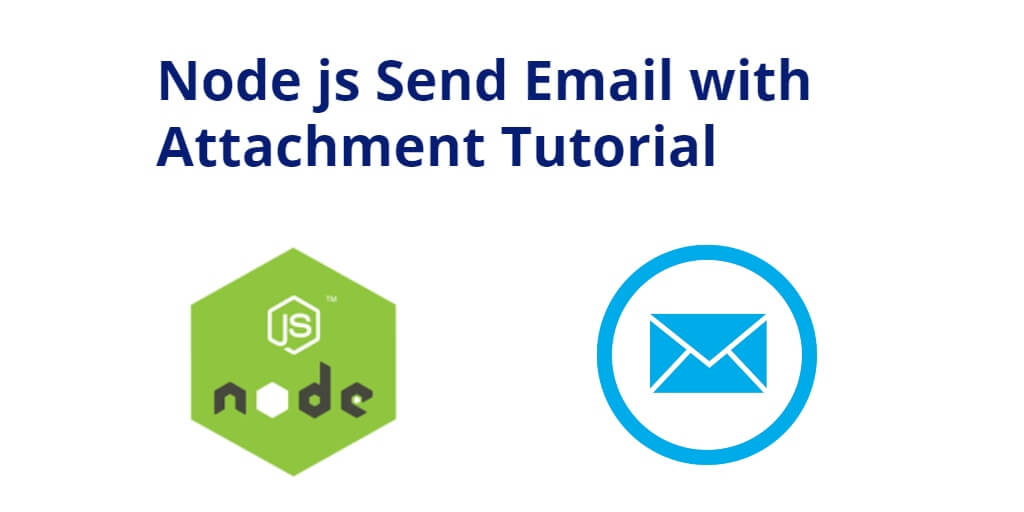 Node js Send Email with Attachment Tutorial with Example