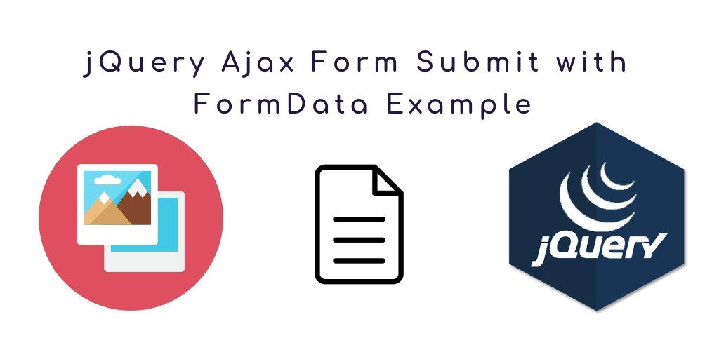 jQuery Ajax Form Submit with FormData Example