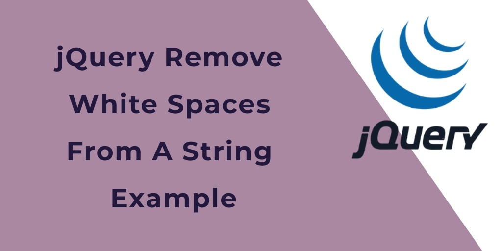 jQuery Remove White Spaces From A String Example