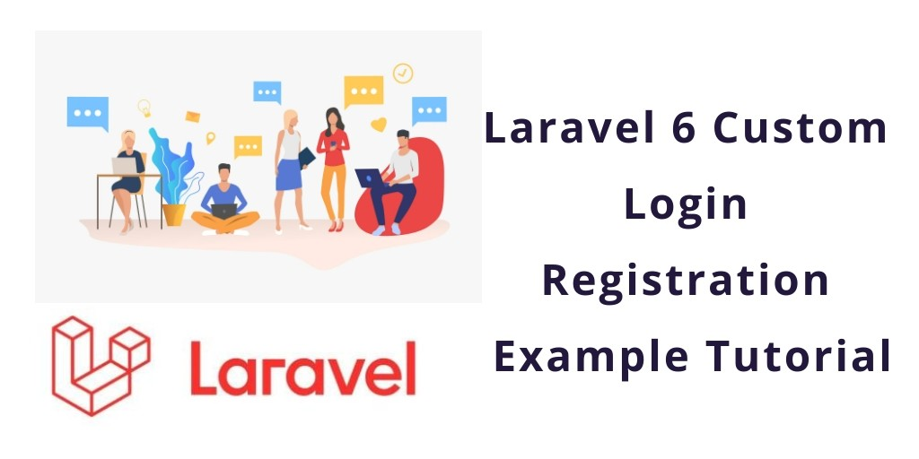 Laravel 6 Custom Login Registration Example Tutorial