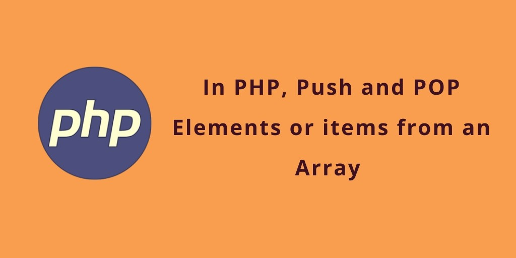 Array Push, POP PHP – PHP Array Tutorial