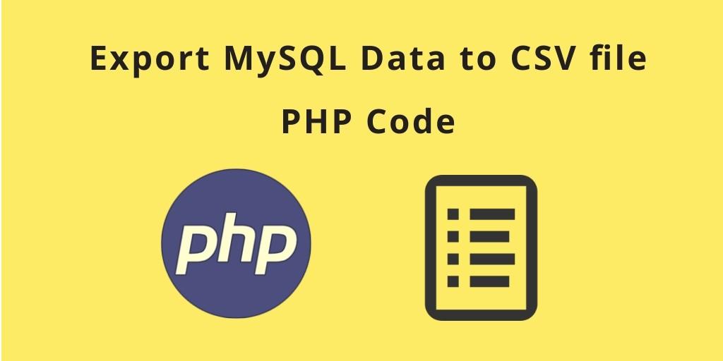 Export Data to CSV with PHP and MySQL