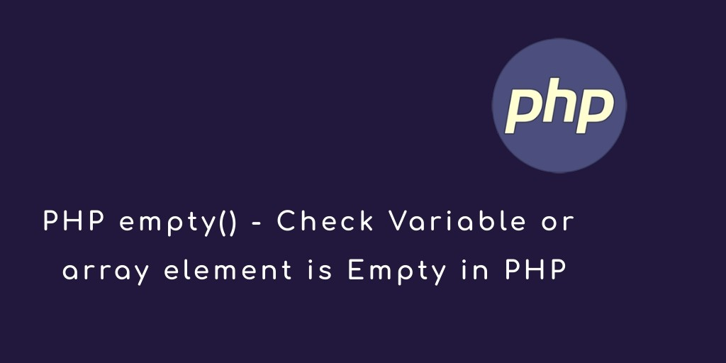 PHP empty() – Check Variable is Empty in PHP