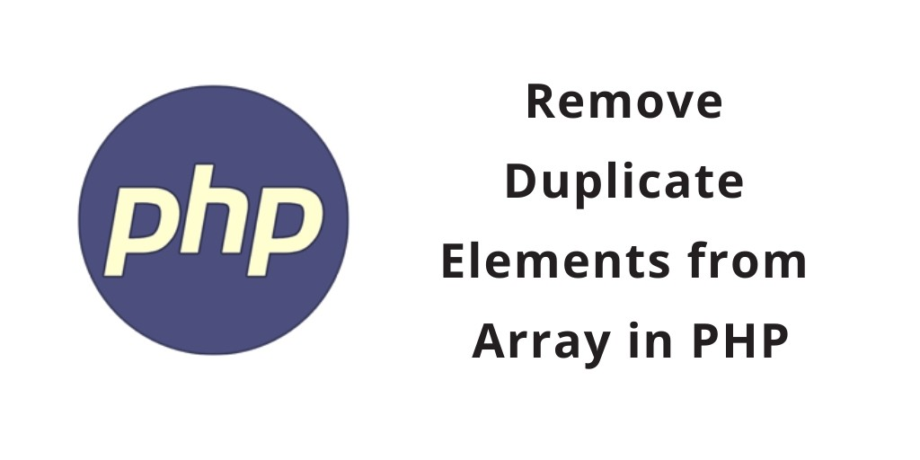 PHP Remove Duplicate Elements or Values from Array PHP