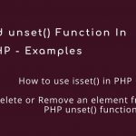 isset() and unset() Function In PHP – Examples