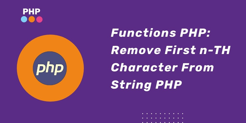Remove First 2, 3, 4, 5, 10, etc, Character From String PHP