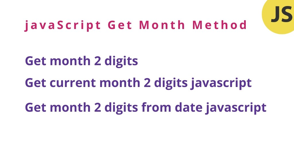 JavaScript Date Get Month 2 Digits By Examples