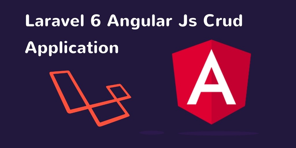 Laravel 7/6 Angular JS CRUD Example Tutorial