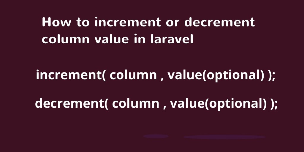 How to Increment and Decrement Column Value in Laravel