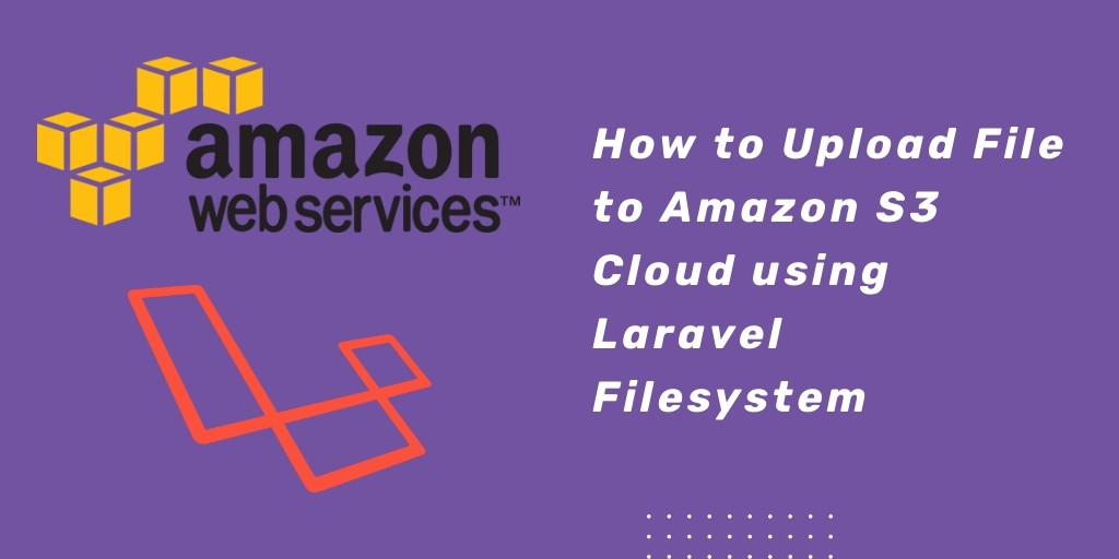 Laravel AWS S3 File Files/Images Upload to AWS s3 Cloud Bucket