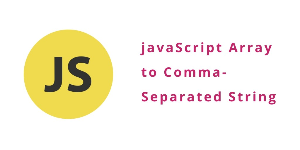 javascript array to comma separated string