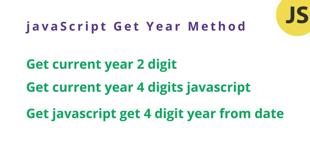 javaScript Get Current Year 2  and 4 Digit – Example