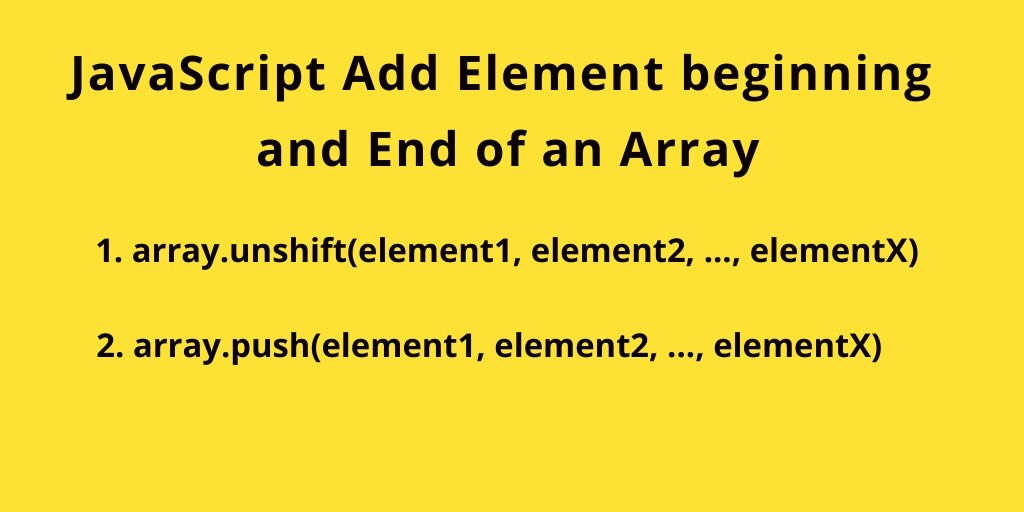 Add Element to Beginning & End of Array JavaScript