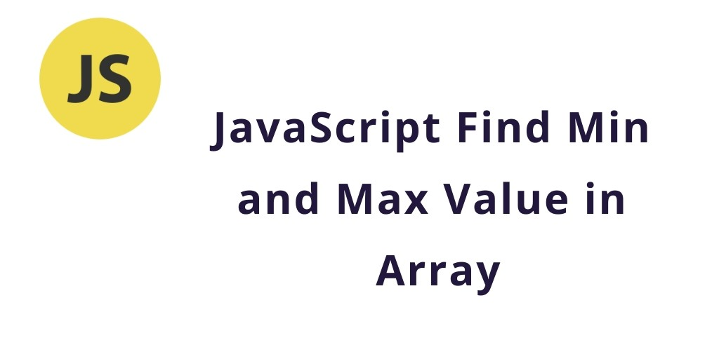 Find Min and Max Value in Array JavaScript