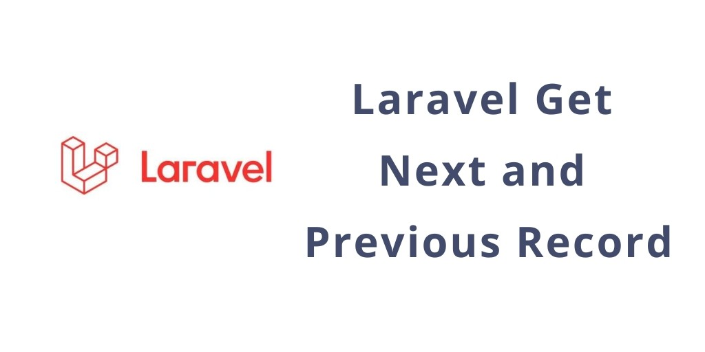Laravel Get Next / Previous Record and Url - Yudhy Network