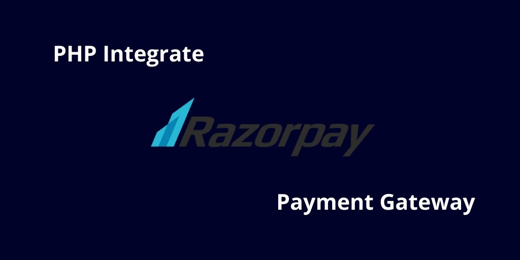 PHP Razorpay Payment Gateway Integration Example