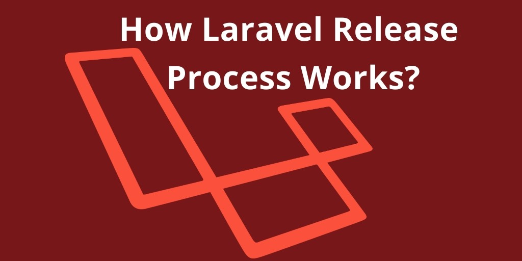 Laravel [  5.x, 6.x, 7 ] Release Process Works