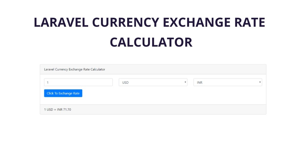 Laravel 7/6 Currency Exchange Rate Calculator