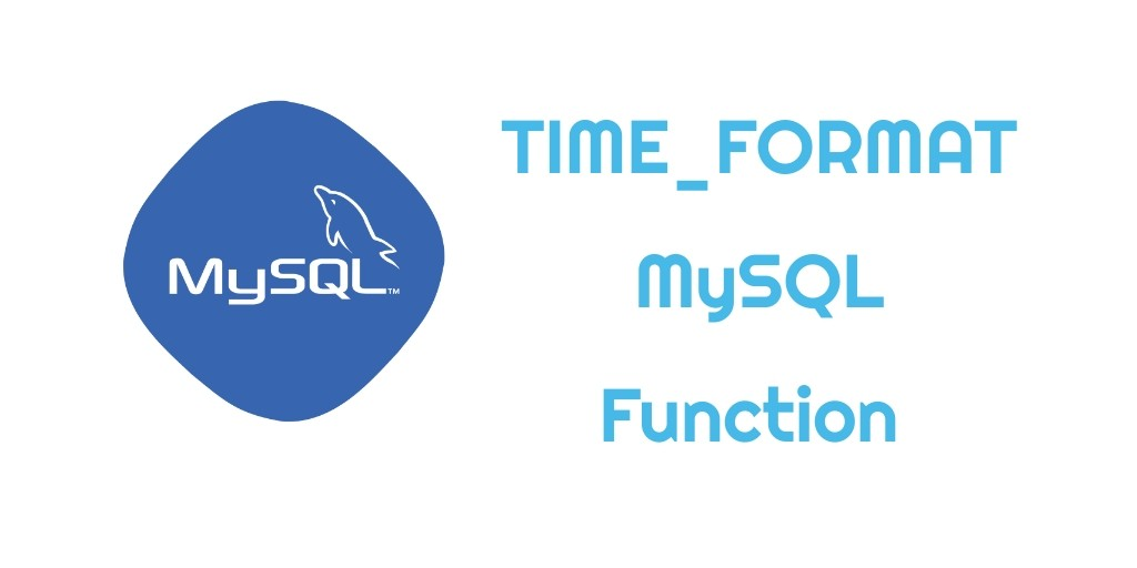 TIME_FORMAT MySQL Function – Example