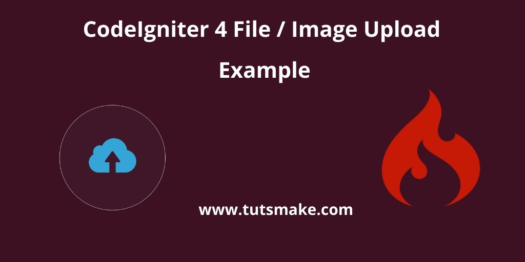 CodeIgniter 4 File / Image Upload Example