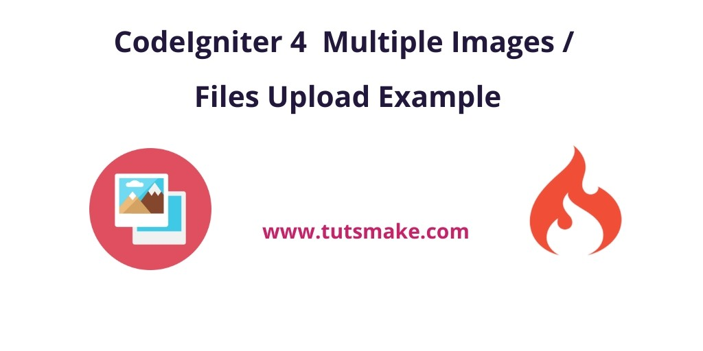CodeIgniter 4  Multiple Images / Files Upload Example