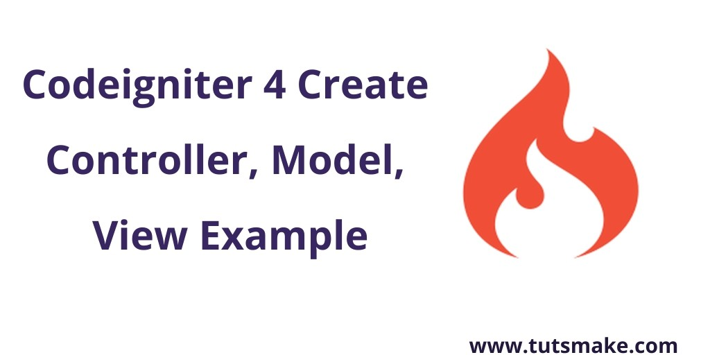Codeigniter 4 Create Controller, Model, View Example