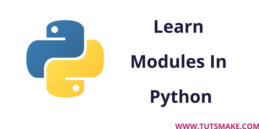 Python 3.9 Modules: Learn Modules In Python