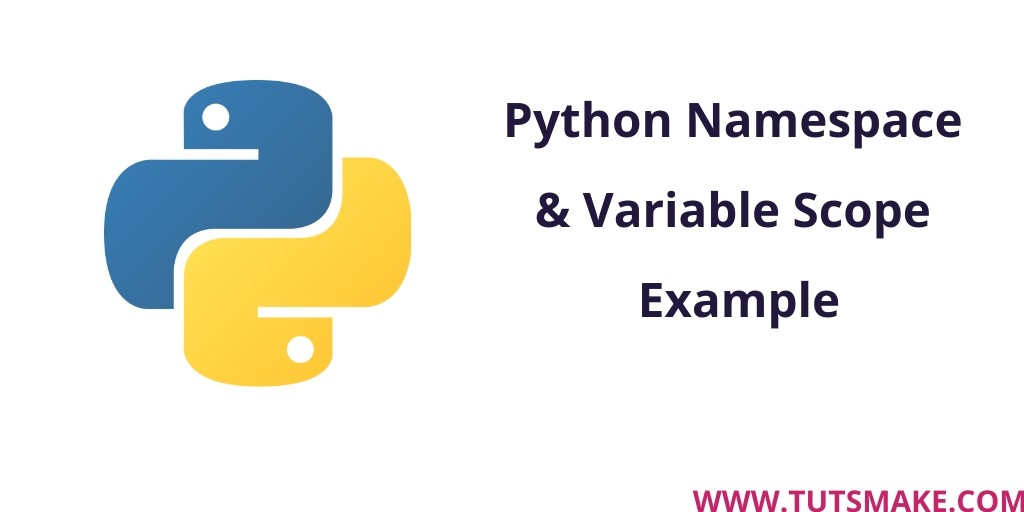 Python 3.9 Namespace & Variable Scope Example