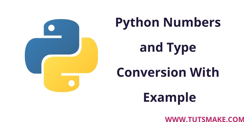Python 3.9 Numbers and Type Conversion With Example