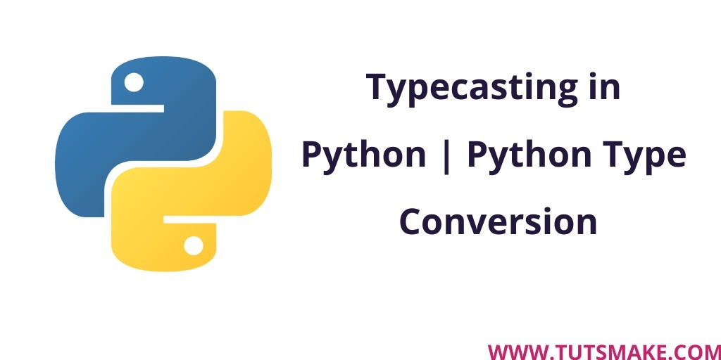 Typecasting in Python 3.9 | Python Type Conversion