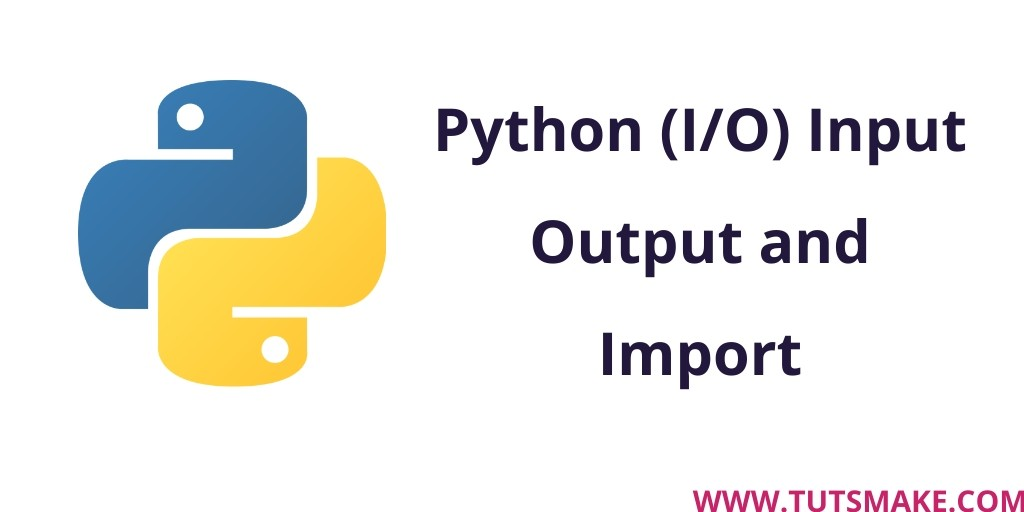 Python 3.9 (I/O) Input Output and Import Example