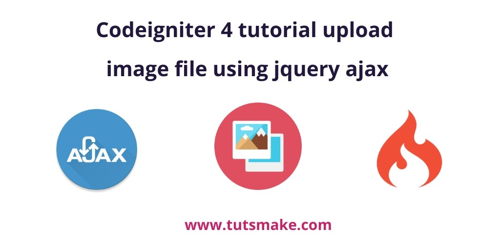 Codeigniter 4 Ajax Image Upload with Preview Example