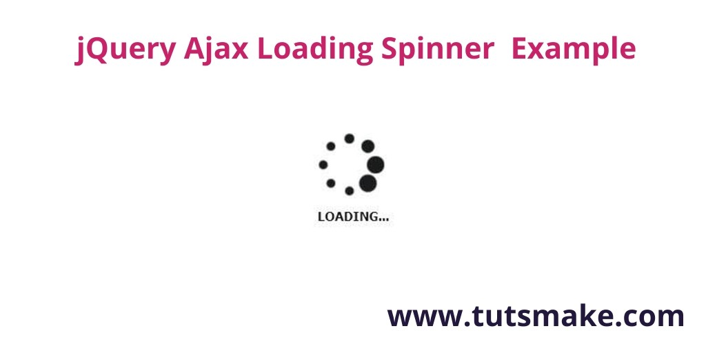 jQuery Ajax Loading Spinner  Example