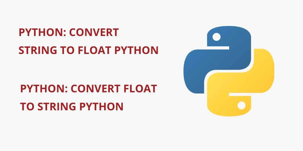 Convert String to Float & Float to String in Python