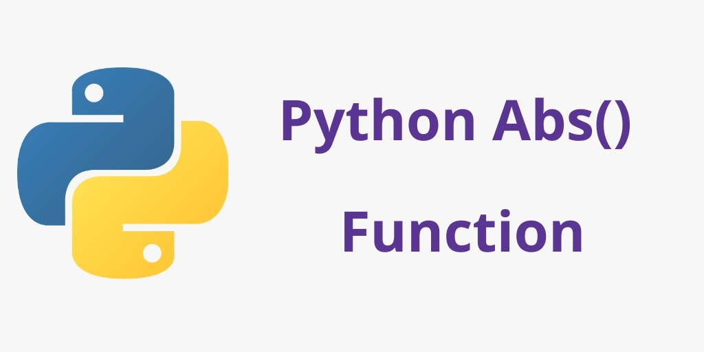 Python Abs() Function: For Absolute Value