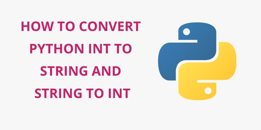 How To Convert Python Int to String and String to Int