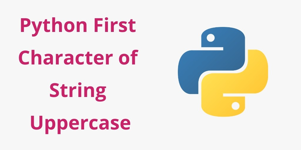 Python 3.9 First Character of String Uppercase