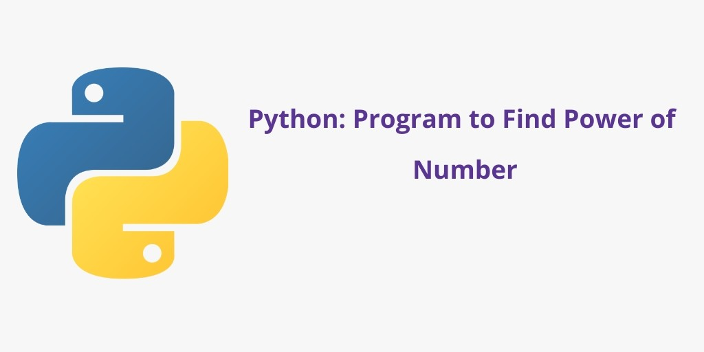 Python: Program to Find Power of Number