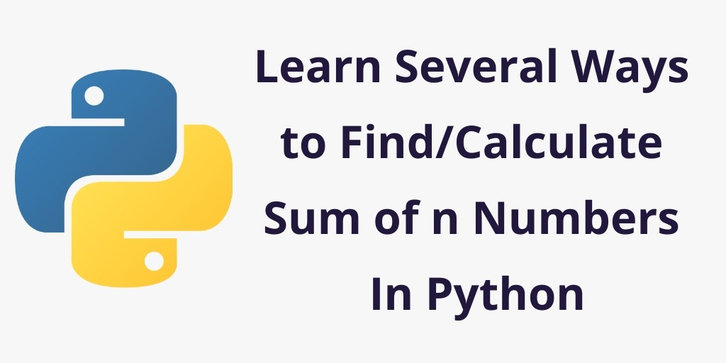 Python : Program to Find/Calculate Sum of n Numbers