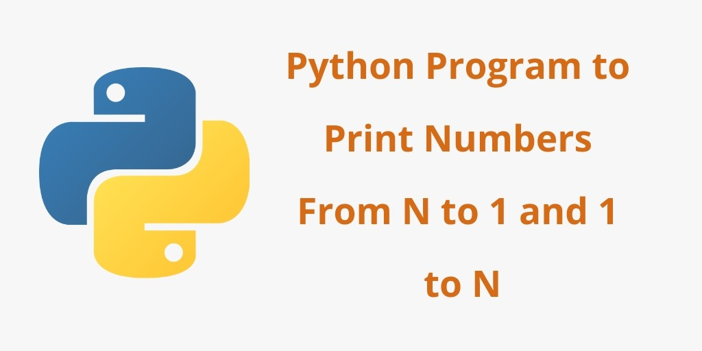 Python Program to Print Numbers From N to 1 and 1 to N