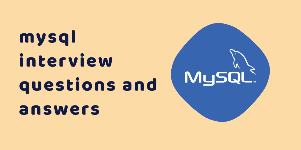 60+ MySQL Interview Questions and Answers
