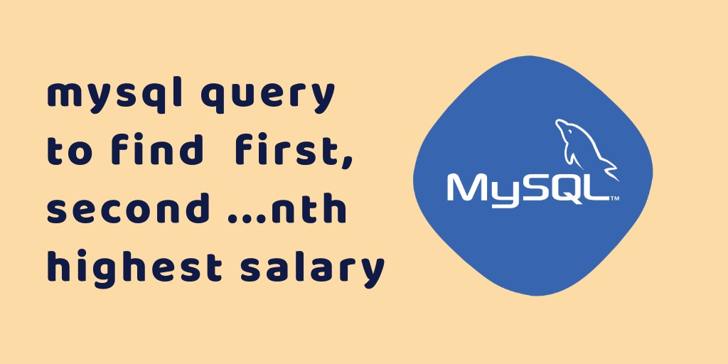 MySQL Query to Get First, Second, Third, Nth Highest Salary