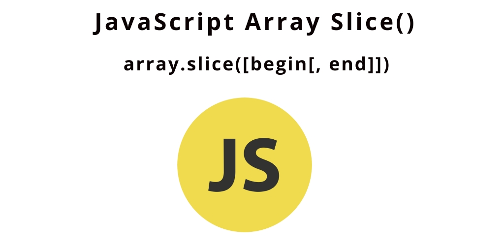 JavaScript Array Slice() | Extract Elements From Array