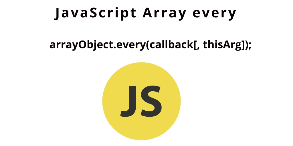 JavaScript Array every | Tests If All Array Elements Passes a Test