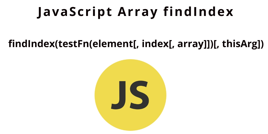 JavaScript Array findIndex | Find First Occurrence Index of Array