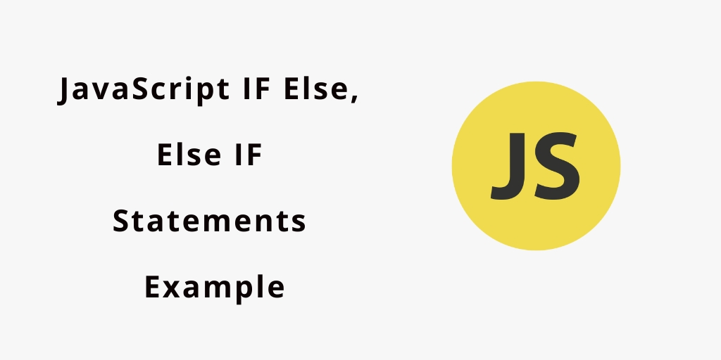 JavaScript IF, Else, Else IF Statements Example