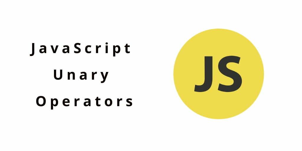 JavaScript Unary Operators Example
