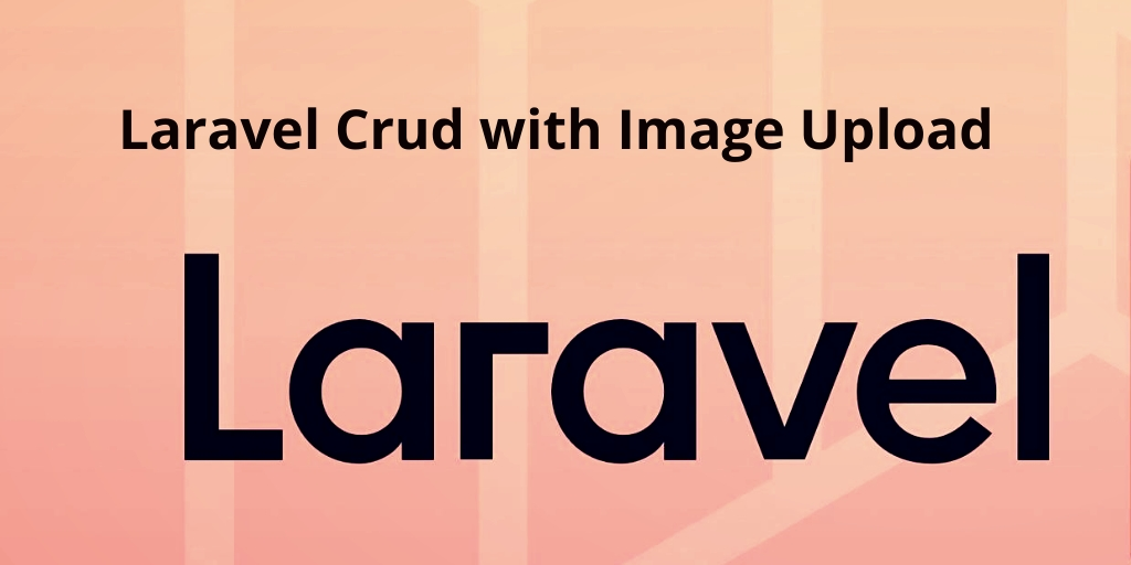 Laravel 7 Crud with Image Upload From Scratch