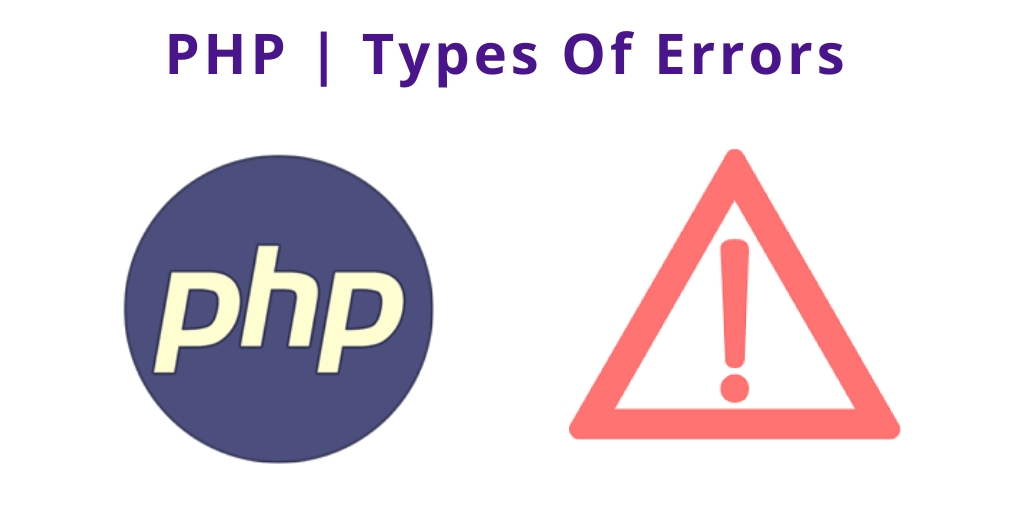 PHP | Types Of Errors