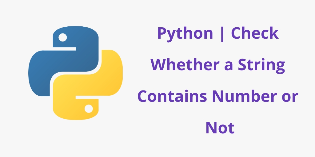 Python | Check Whether a String Contains Number or Letter